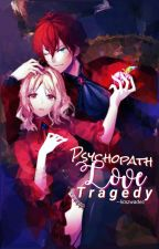 Psikopat Love Tragedy by lirazwadec