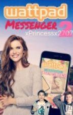 Wattpad Messenger 2 by MissPayet2707
