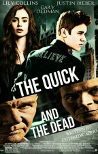 The Quick And The Dead by cutestdicaprio