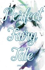Perfect Fairy Tale by JhingBautista