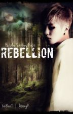 He Who Strikes First: REBELLION | #Wattys2016 by JiYeongK