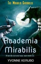 Academia Mirabilis  by MarloweReincarnate