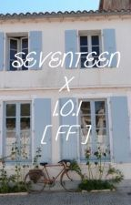 SEVENTEEN x IOI FANFICTION by seojunghye