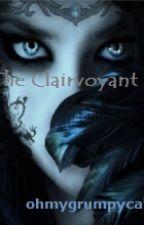 The Clairvoyant by ohmygrumpycat