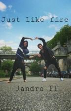 Just like fire | Jandre by kostoryarmy