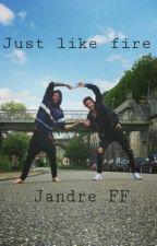 Just like fire | Jandre by kostoryarmy