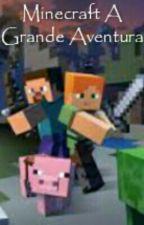 Minecraft: A Grande Aventura  by Nesfera27