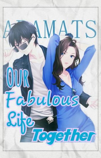 Our Fabulous Life Together {Travis X Reader} #Wattys2016