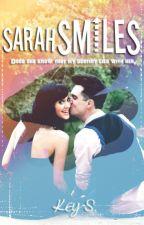 Sarah Smiles [SS] ✔ by PenyihirAgung