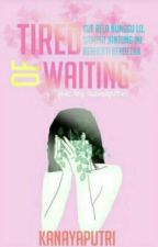 Tired Of Waiting  by knyaputri