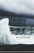 Always Black. by Wm_September
