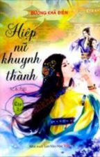 Hiệp nữ khuynh thành by huoongg