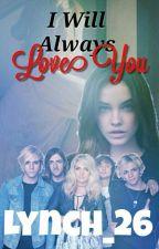 I will always love you (Ross Lynch y tu) 3ª temporada by Lynch_26