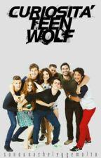 Curiosità Teen Wolf  by sonounacheleggemolto