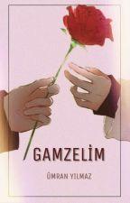 GAMZELİM /İFFET-İ KALP SERİSİ 2 by Luminous35