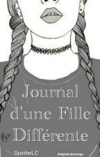 Journal D'une Fille Différente. by SpiritwLC