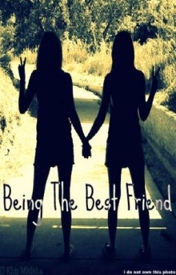 Being The Best Friend