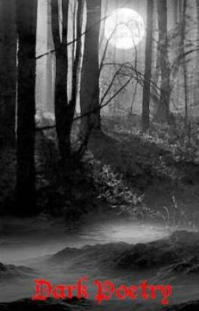 Poetry-The Dark Ones by MichelleGossamer22