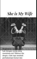 She Is My Wife (Slow Update) by Himmatul27