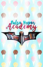 False Hoper Academy by xxVotingClubxx