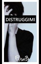 DISTRUGGIMI by EliBortu