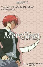 (2)Merciless | ansastu kyoushitsu ✔ by hoenydrops