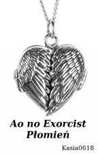 Ao no Exorcist : Płomień (Zakończone) by Kasia0618