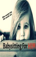 Babysitting For Him by iLuvTyger_1D