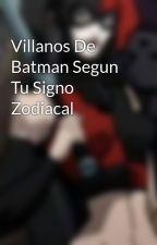 Villanos De Batman Segun Tu Signo Zodiacal by omar2hdz