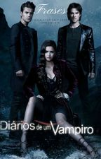 Frases- The Vampire Diaries by Tha_Maciel