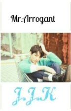 [COMPLETED]MR.ARROGANT[Jeon Jungkook] by V_MINKOOK
