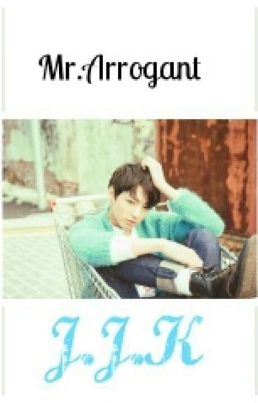 [COMPLETED]MR.ARROGANT[Jeon Jungkook]