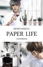 Paper Life | BaekYeol by secret-mission