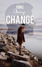 People Always Change (#wattys2016) by pasteldarknesss