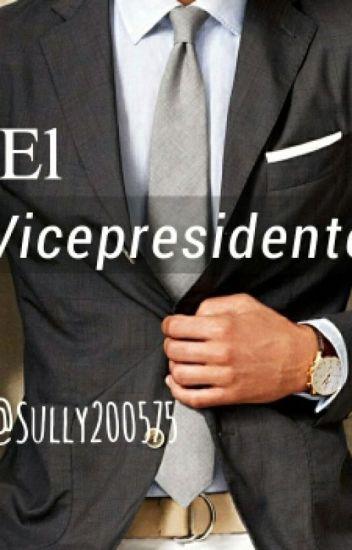 """""""El Vicepresidente"""""""