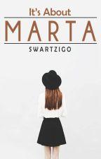 It's About Marta by Swartzigo