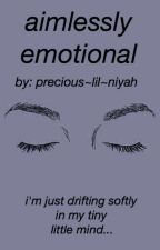 Aimlessly Emotional by _Aniyahlation_