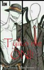 Tylko nie ONI! [Original]  by Bloody_Murderess