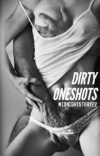 Dirty Oneshots by MidnightStory22