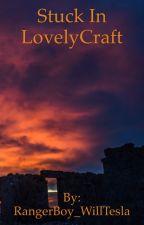 Stuck in LovelyCraft by Flamepelt_TC