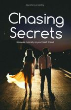 Chasing Secrets | #1 ✔ by Demiforevereading