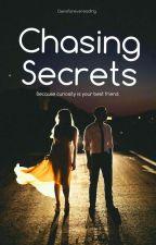 Chasing Secrets | #1 ✔ by Demiforevereading