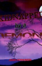 Kidnapped By A DEMON [ON-GOING] by janeleeshunsin