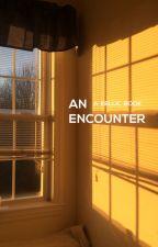 An Encounter (Kellic) by thealanashby