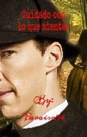 Cuidado con lo que sientes (Sherlock Holmes y Tú) by Paraiso94