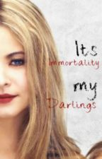 It's Immortality My Darlings by dogpower77
