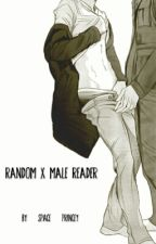Random x Male Reader (Requests Open) by Space_Princey