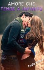 Amore Che Tende A Infinito{COMPLETA} by FedeSiano