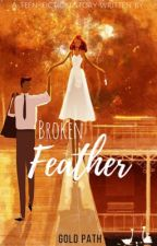 1. Broken Feather by Goldpath