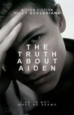 The Truth About Aiden by sweatertowns